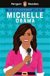 Penguin Reader Level 3: The Extraordinary Life of Michelle Obama (ELT Graded Reader)