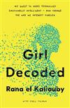 Girl Decoded: My Quest to Make Technology Emotionally Intelligent - and Change the Way We Interact Forever