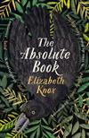 The Absolute Book: 'An INSTANT CLASSIC, to rank [with] masterpieces of fantasy such as HIS DARK MATERIALS or JONATHAN STRANGE AND MR NORRELL' GUARDIAN