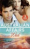Australian Affairs: Wed: Second Chance with Her Soldier / the Firefighter to Heal Her Heart / Wedding at Sunday Creek