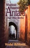 Whatever Happened to Antara?: And Other Stories