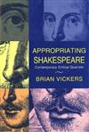 Appropriating Shakespeare: Contemporary Critical Quarrels