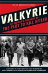 Valkyrie: An Insider's Account of the Plot to Kill Hitler