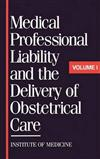 Medical Professional Liability and the Delivery of Obstetrical Care: Volume I