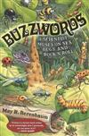 Buzzwords: A Scientist Muses on Sex, Bugs, and Rock 'n' Roll