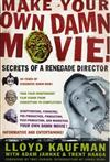 Make Your Own Damn Movie: Secrets of a Renegade Director