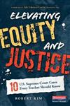 Elevating Equity and Justice: 10 U.S. Supreme Court Cases Every Teacher Should Know