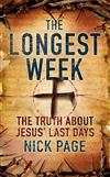The Longest Week: The truth about Jesus' last days