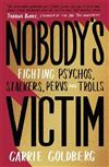 Nobody's Victim: Fighting Psychos, Stalkers, Pervs and Trolls