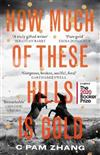 How Much of These Hills is Gold: Longlisted for the Booker Prize 2020