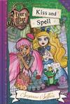 Ever After High: Kiss and Spell: A School Story, Book 2