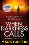 When Darkness Calls: A dark and twisty serial killer thriller