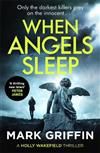 When Angels Sleep: A gripping, nail-biting serial killer thriller