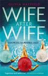 Wife After Wife: a deliciously entertaining and addictive novel