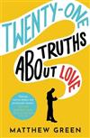 21 Truths About Love: from the bestselling author of Memoirs Of An Imaginary Friend