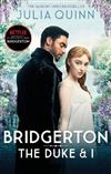 Bridgerton: The Duke and I (Bridgertons Book 1): The Sunday Times bestselling inspiration for the Netflix Original Series Bridgerton