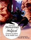 Naturally Monstrous and Magical Creatures of Africa and the Middle East