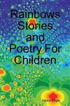 Rainbows Stories and Poetry for Children