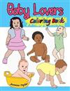 Baby Lovers Coloring Book