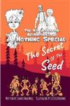 The Non Adventure Adventures of Nothing Special: The Secret of the Seed