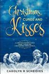 Christmas, Cupids and Kisses