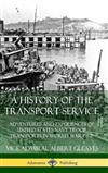 A History of the Transport Service: Adventures and Experiences of United States Navy Troop Transports in World War One (Hardcover)