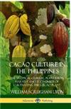 Cacao Culture in the Philippines: The Tropical Climate, Plantation, Harvest and Economics of Cultivating the Cacao Plant (Hardcover)