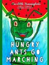 Hungry Ants Go Marching
