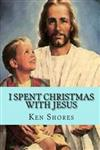 I Spent Christmas With Jesus