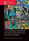 The Routledge Handbook of Corpus Approaches to Discourse Analysis