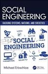 Social Engineering: Hacking Systems, Nations, and Societies