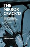 The Mirror Crack'd: When Good Enough Therapy Goes Wrong and Other Cautionary Tales for the Humanistic Practitioner
