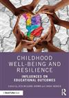 Childhood Well-being and Resilience: Influences on Educational Outcomes