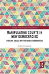 Manipulating Courts in New Democracies: Forcing Judges off the Bench in Argentina