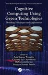 Cognitive Computing Using Green Technologies: Modeling Techniques and Applications