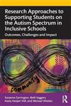 Research Approaches to Supporting Students on the Autism Spectrum in Inclusive Schools: Outcomes, Challenges and Impact