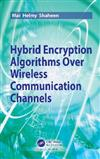 Hybrid Encryption Algorithm over Wireless Communication Channels