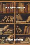 The Rogue Elephant
