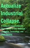 Actualize Industrial Collapse - A Collective Manifesto