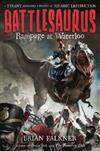 Rampage at Waterloo: Battlesaurus