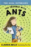 The Nora Notebooks, Book 1 The Trouble With Ants