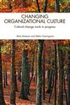 Changing Organizational Culture: Cultural Change Work in Progress