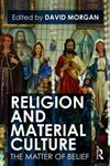 Religion and Material Culture: The Matter of Belief