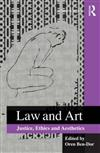 Law and Art: Justice, Ethics and Aesthetics