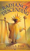 Radiance Descending: A Novel