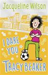 I Dare You, Tracy Beaker: Originally published as The Dare Game