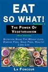 Eat So What! The Power of Vegetarianism Volume 2