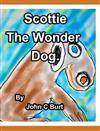 Scottie The Wonder Dog.
