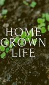 Home Grown Life