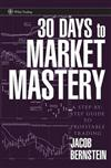30 Days to Market Mastery: A Step-By-Step Guide to Profitable Trading